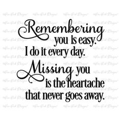 Remembering You SVG File svg dxf png pdf jpg for Cameo Cricut & other electronic cutting machines Miss My Mom, Miss You, Mom Quotes, Life Quotes, Dad Heaven Quotes, Grief Poems, Sympathy Quotes, Grieving Quotes, Missing You Quotes