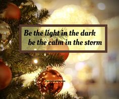 Be the light in the dark
