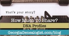 How Much to Share With DNA Matches?