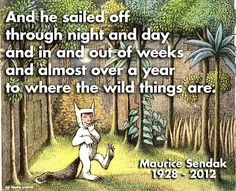 RIP Maurice Sendak, thanks for making my childhood reading a little more tolerable...