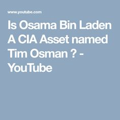 Is Osama Bin Laden A CIA Asset named Tim Osman ? - YouTube
