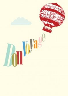 Up and Away Balloon Bon Voyage Cards, Leaving Cards, Short Messages, Travel Images, Balloons, Projects To Try, Card Making, Graphic Design, Creative