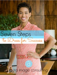 Did you know that your image can fast track your career? Click on the image or go to www.AuraImageConsulting.com to learn the 7 Steps to Dress for Success and achieve your career goals! #BusinessWoman #ImageConsultant #StylistToronto