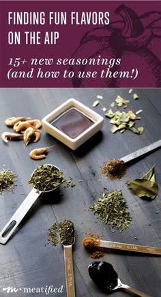 Instead of worrying about the ingredients I can't have on the AIP, I focus on finding new fun flavors! Here are my favorite new-to-me-since-AIP seasonings - and how to use them | http://meatified.com