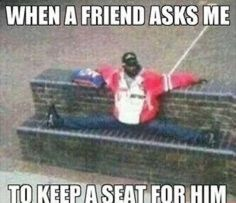 Keeping a seat