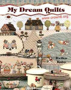 My Dream Quilts - Reiko Kato - Ramos Vasconcelos - Picasa Web Album Sue Sunbonnet, French Crafts, Japanese Patchwork, Japanese Sewing, Sewing Magazines, House Quilts, Patchwork Designs, Book Quilt, Applique Quilts