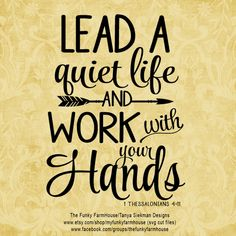 """SVG, & PNG - """"Lead a Quiet Life and Work with your Hands"""" by MyFunkyFarmHouse on Etsy"""