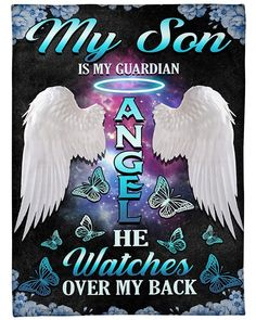 Watch Over Me, My Guardian Angel, I Love My Son, Sympathy Cards, Love Messages, Photo Quality, One Color, Warm And Cozy, Sons