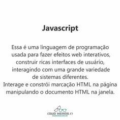 Essa é uma linguagem de programação usada para fazer efeitos web interativos construir ricas interfaces de usuário puxando os dados API e interagindo com uma grande variedade de sistemas diferentes. Interage e constrói marcação HTML na página manipulando o documento HTML na janela.