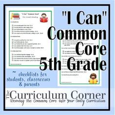 I Can Common Core standards for 5th Grade!  These are written in a kid and parent friendly way.  Also great for helping teachers understand the common core standards!  As always, these are free from www.thecurriculumcorner.com