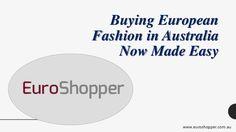 Buying #European #Fashion In Australia Now Made Easy