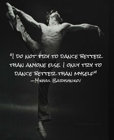 mikhail baryshnikov quotes | Mikhail Baryshnikov Quote on Competition