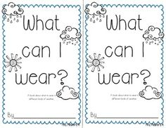 This is a lesson I did with my class on what we should wear in different kinds of weather.  Included is a whole group activity and an emergent reader.  Enjoy!:)