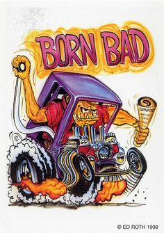 rat fink ed big daddy roth born bad
