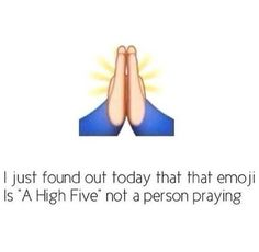 High five for all the dumbasses who think a prayer emoji would actually have been created. Whatsapp Theme, You Just Realized, Have A Laugh, Funny Pins, Laughing So Hard, Just For Laughs, Mind Blown, Funny Texts, 9gag Funny