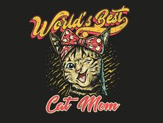 World' s best cat mom designed by Tomie o. Cool Cats, Mystic, Mom, World, Marina Del Rey, Mothers, Peace, The World