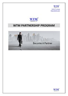 WTM Partnership program  Become a partner Grow your business and your expertise