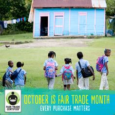 October is Fair Trade Month: Celebrities, Brands, Retailers and Community Organizers Unite to Increase Awareness of Fair Trade    Fair Trade USA launches campaign to increase awareness of Fair Trade and deliver record impact to farmers and workers across the globe