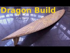 Building the 13'9' Dragon wooden surfboard - YouTube