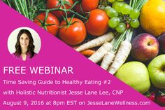 Time-Saving Guide to Healthy Eating Webinar - Jesse Lane Wellness Healthy Eating Tips, Healthy Foods To Eat, Healthy Recipes, Wellness Tips, Health And Wellness, Holistic Nutritionist, Time Saving, Free Time, How Are You Feeling
