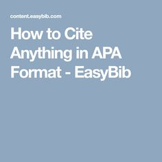 How to Cite Anything in APA Format - EasyBib Apa Citation Format, Apa Format Example, Substance Abuse Counseling, Nursing Board, Apa Style, Dissertation Writing, College Organization, Gifted Education, Writing Styles