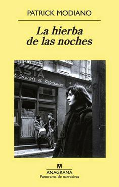 La hierba de las noches / Patrick Modiano ; traducción de María Teresa Gallego Urrutia http://fama.us.es/record=b2604480~S5*spi