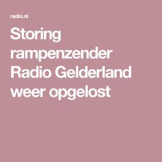 Storing rampenzender Radio Gelderland weer opgelost