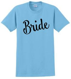 Bride shirt, bride tee shirt, bridesmaid gift, wedding gift, bridal party shirts,