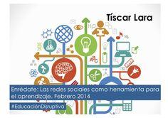 Educación Disruptiva y Redes Sociales by Tíscar Lara via slideshare