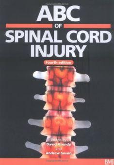 ABC of Spinal Cord Injury 4th Edition PDF Free Download - Medical Study Zone Neurological Assessment, Spinal Column, Spinal Cord Injury, Serious Injury, Wound Healing, Trauma, Medicine, Pdf, Free Ebooks