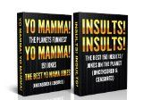 Free Kindle Book -  [Humor & Entertainment][Free] Jokes For Adults Box Set #1: Yo Mamma! Yo Mamma! The Best 150 Yo Mamma Jokes on the Planet (Uncensored & Censored) + Insults! Insults! The Best 150 Insults/Jokes … for Teens, jokes for kids, One Liners)