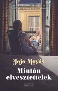 Jojo Moyes - Miután elvesztettelek Danielle Steel, Nicholas Sparks, Lugano, Akita, Kentucky, Ebooks, Movies, Movie Posters, Products