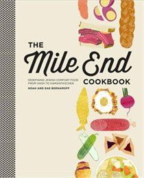 The Mile End Cookbook: Redefining Jewish Comfort Food from Hash to Hamantaschenl recommended by Globe and Mail, Sept 2012