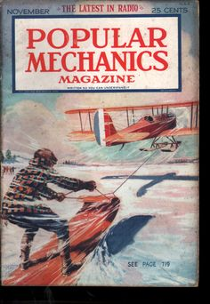 Popular Mechanics is a classic magazine of popular technology. HistoryFirst published January by H. Windsor, it has been owned since 1958 by the Hearst Corporation. There are nine interna Science Magazine, Cool Magazine, Magazine Art, Magazine Covers, Poster Ads, Popular Mechanics, Science Fiction Art, Old Ads, Comic Book Covers