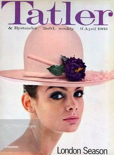 Front cover of The Tatler magazine, 3 April 1963, heralding the arrival of another London Season. and featuring iconic sixties model, Jean Shrimpton, wearing a pale pink straw hat by Otto Lucas and lipstick by Lancome.