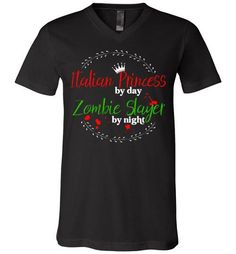 Italian Princess by Day Zombie Slayer by Night - Unisex V-Neck T-Shirt