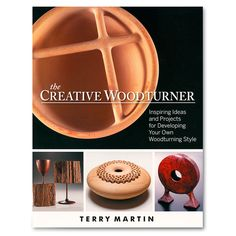 The Creative Woodturner by Terry Martin