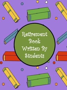 Retirement book a gift for a teacher have students write down do you have a principal or fellow teacher retiring do you want to give them negle Images