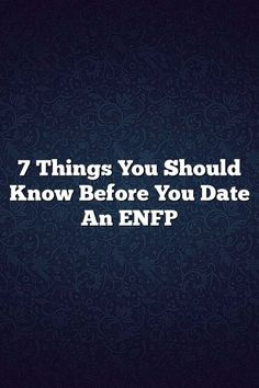 7 Things You Should Know Before You Date An ENFP – Fine Reads #istj #istp #isfj #isfp #infj #infp #intj #intp #entp #enfp #estp #estj #esfp # #entj #mbti #personality #facts #life #lifequotes
