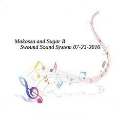 Makossa and Sugar B-Swound Sound System-SAT-07-23-2016-PTC