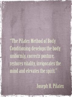 pilates quote - Google Search                                                                                                                                                      More