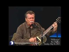 Ray Hughes The Wilderness -MorningStar Ministries