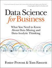 Data science for business : what you need to know about data mining and data-analytic thinking / Foster Provost and Tom Fawcett. Editorial: Sebastopol, CA : O'Reilly, Data Science, Science Des Données, Science Books, Big Data, Data Data, Computer Technology, Computer Science, Robert Kiyosaki, Blockchain