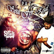 Soul for Real (feat. KXNG CROOKED) af P.A.T. er hentet fra albummet Soul for Real (feat. KXNG CROOKED) - Single.