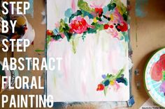 Step by Step Abstract Floral Painting from thecheerfulspace.com