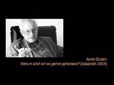 Arno Gruen - Warum sind wir so gerne gehorsam?