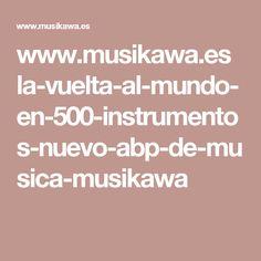 www.musikawa.es la-vuelta-al-mundo-en-500-instrumentos-nuevo-abp-de-musica-musikawa World, Instruments, Blue Prints