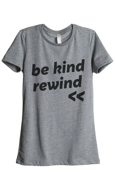 Be Kind Rewind – Women / Heather Grey / S Stylish Hoodies, Tan Lines, Printed Tees, Order Prints, Fitness Models, Virtual Closet, Heather Grey, Mens Tops, T Shirt