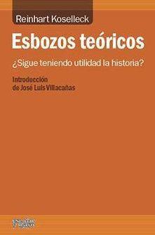 Esbozos teóricos : ¿sigue teniendo utilidad la historia?: http://kmelot.biblioteca.udc.es/record=b1520331~S1*gag