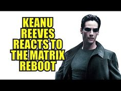 Keanu Reeves Reacts to the Matrix Reboot News as Neo SUBSCRIBE for more Movie Trailers HERE: https://goo.gl/Yr3O86 NEWS: Warner Bros. Studios recently announ...
